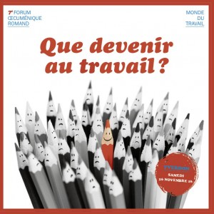 Forum oecumenique romand Monde du travail, 26 novembre à Yverdon